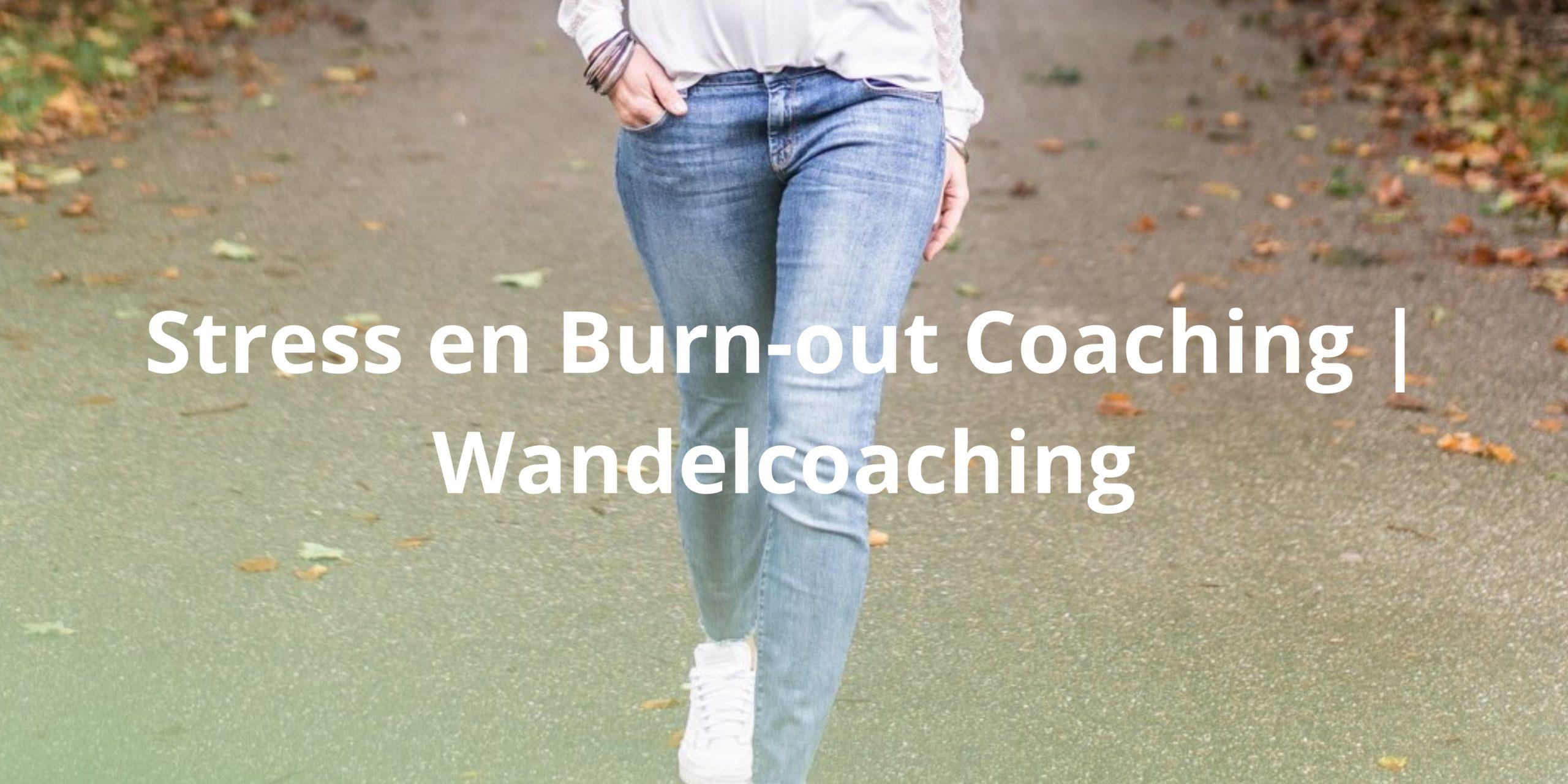Stress en Burn-out coaching | Wandelcoaching